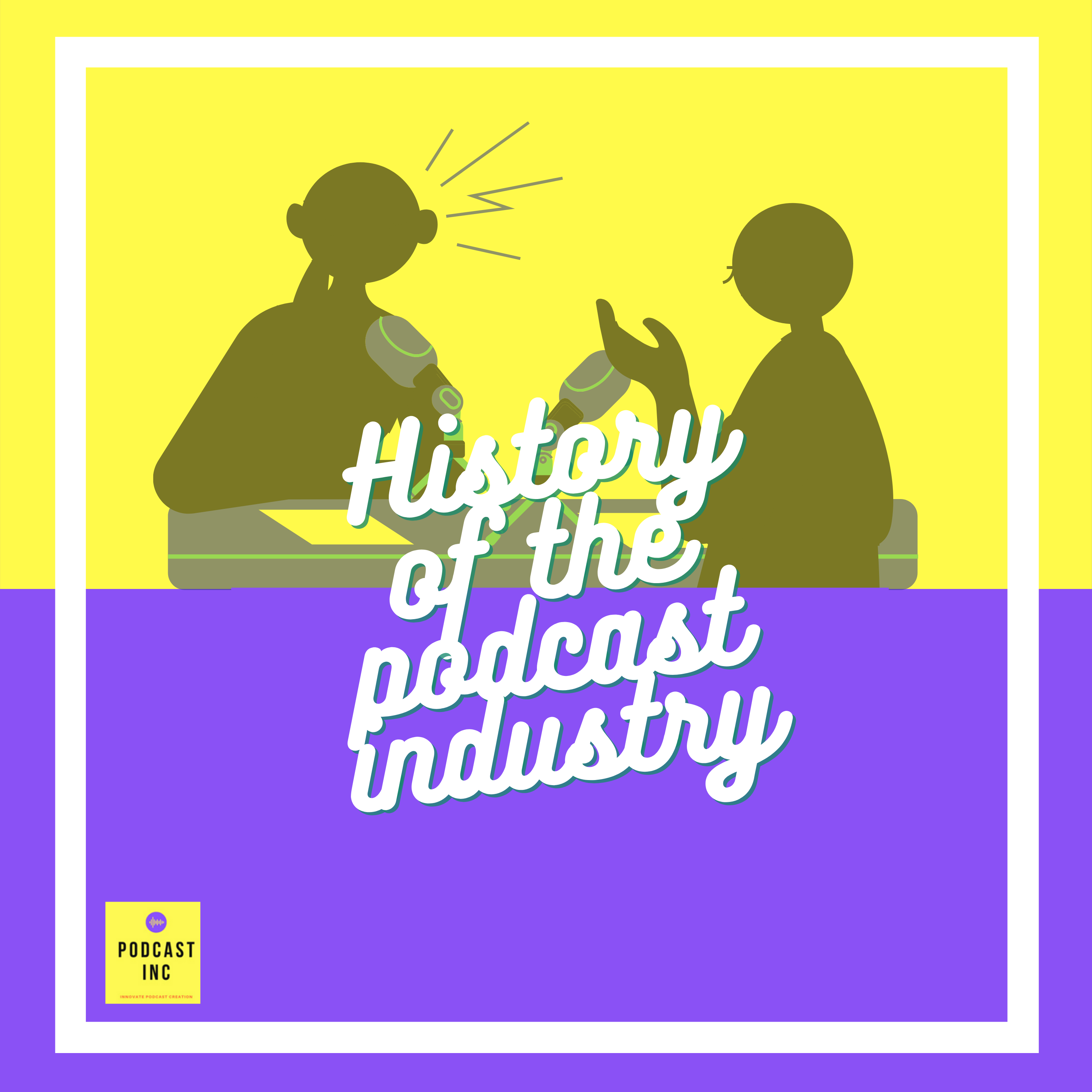 History of Podcast Industry