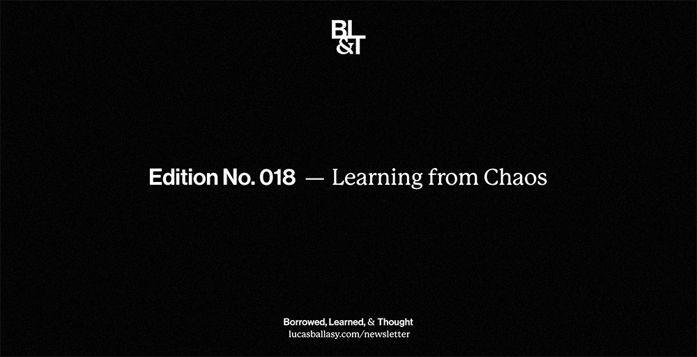 BL&T No. 018: Learning from Chaos
