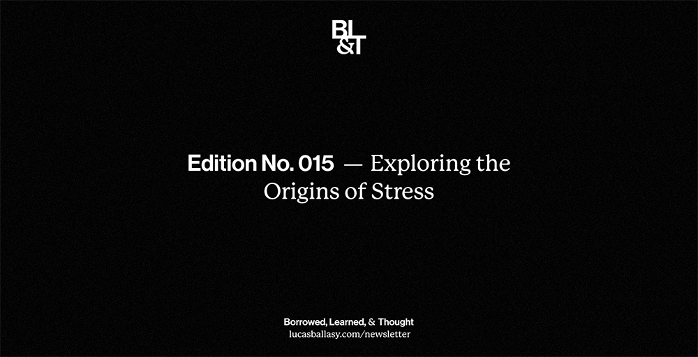 BL&T No. 015: Exploring the Origins of Stress