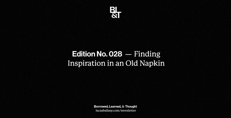 BL&T No. 028: Finding Inspiration in an Old Napkin