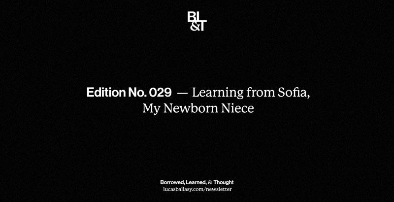 BL&T No. 029: Learning from Sofia, My Newborn Niece