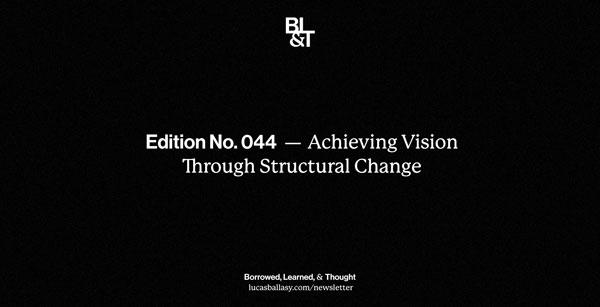 BL&T No. 044: Achieving Vision Through Structural Change