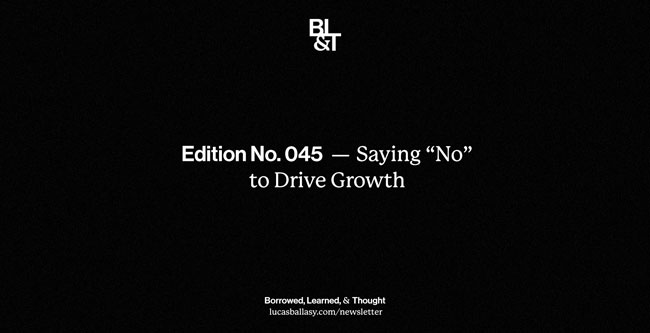 """BL&T No. 045: Saying """"No"""" to Drive Growth"""