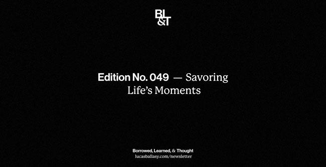 BL&T No. 049: Savoring Life's Moments