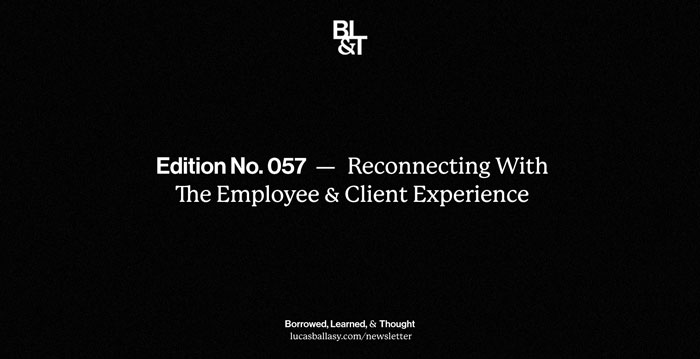 BL&T No. 057: Reconnecting With The Employee & Client Experience