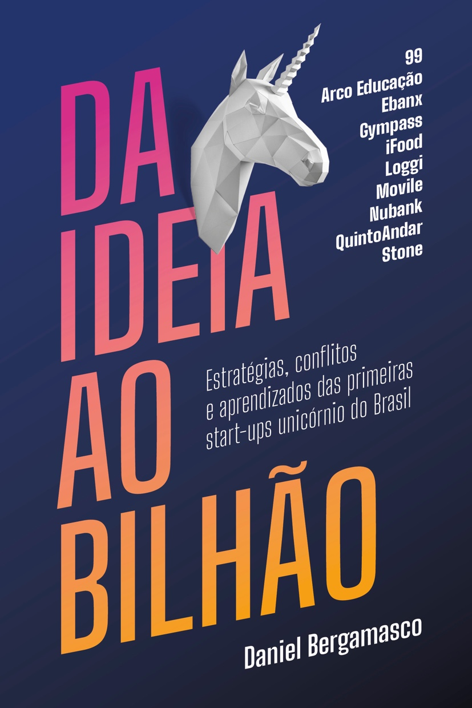 Livro traça jornada de dez start-ups unicórnio do Brasil