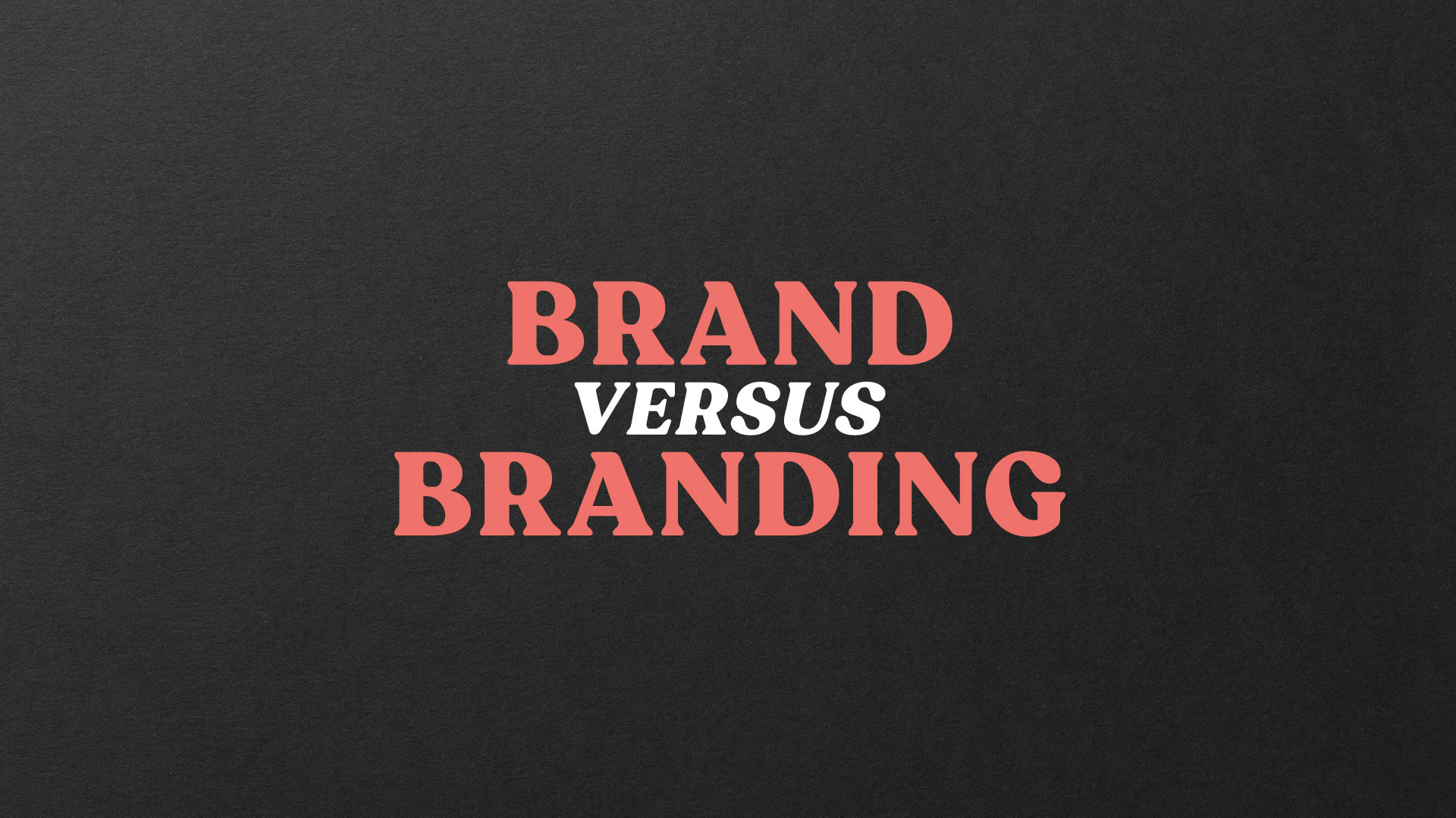 The difference between Brand and Branding