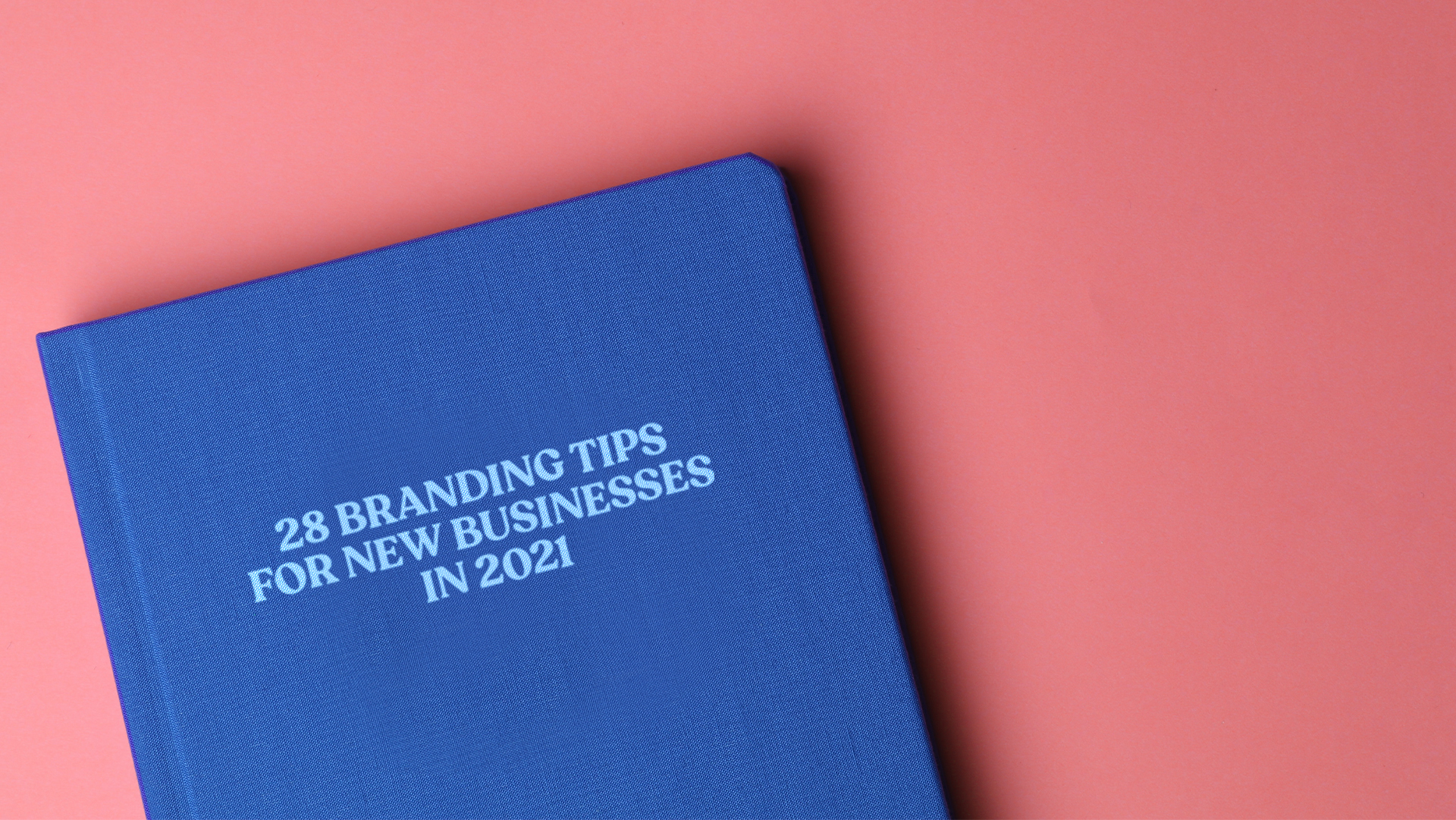 28 Branding Tips for Small Startup Businesses in 2021.