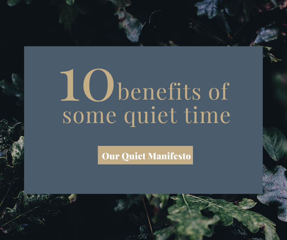 10 benefits of some quiet time