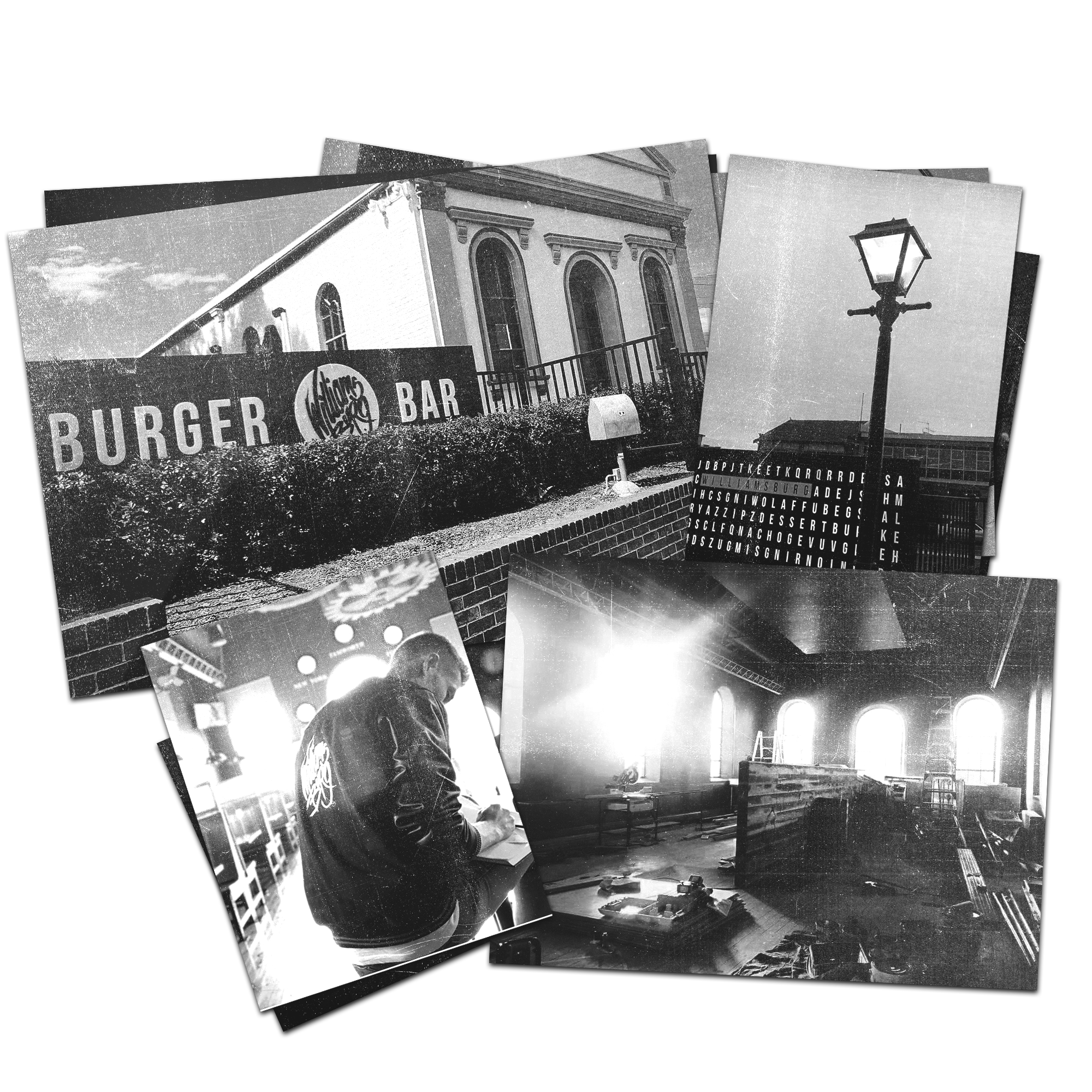 Four black and white photos of Williamsburg. First on outside Williamsburg showing an older building and a sign that reads burger bar. Second an old lamp post outside of Williamsburg. Third a photo of Williamsburg's owner Luke working. Fourth a photo of Williamsburg while under construction, tools, materials everywhere.