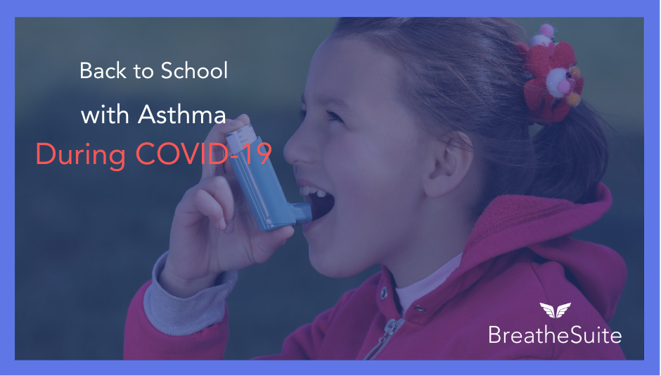 Returning to School with Asthma - During COVID-19