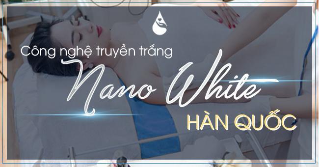 truyền trắng bao nhiêu lần thì trắng , truyền trắng nano white