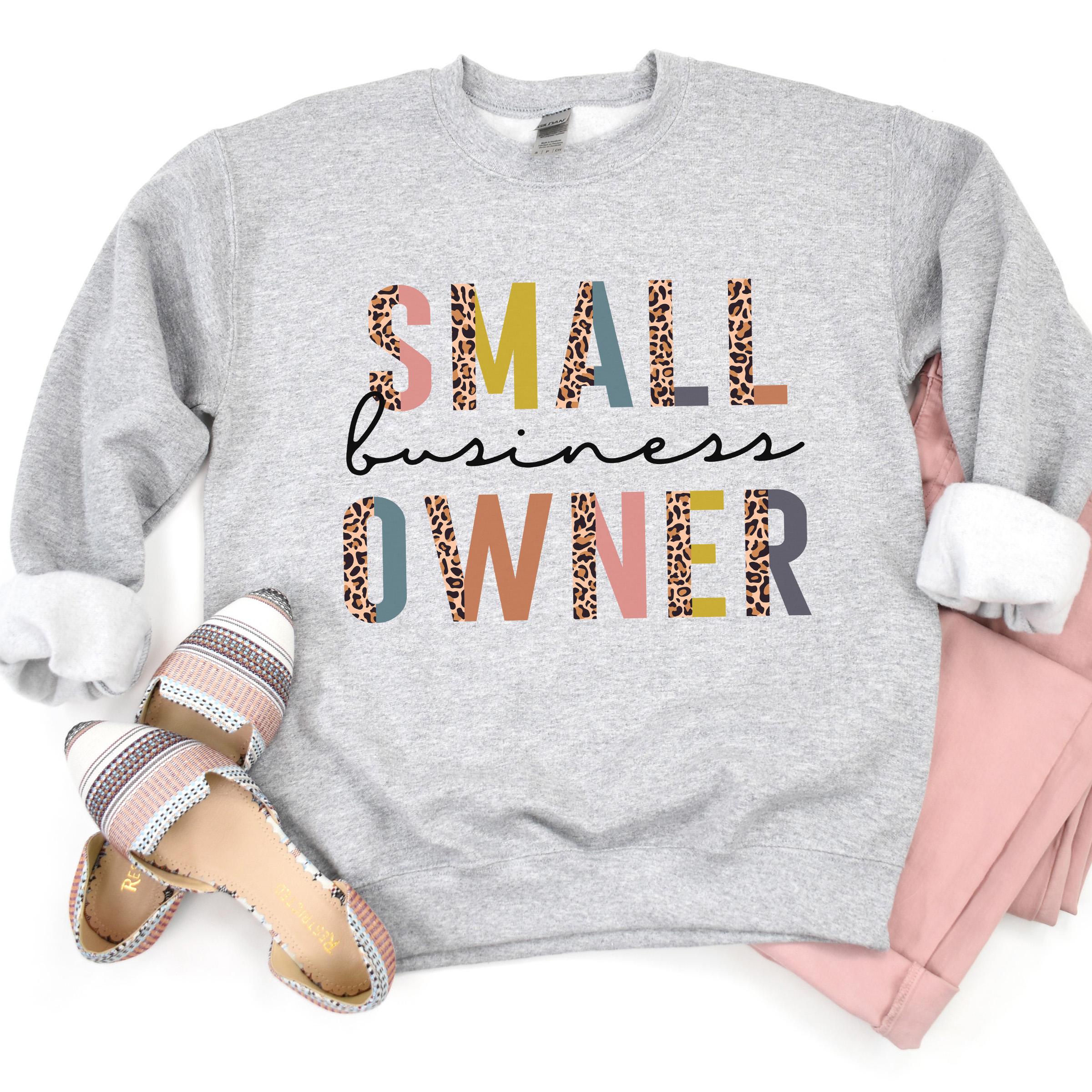 Small Business Owner Sweatshirt