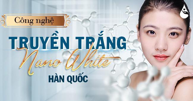 Truyền trắng , truyền trắng nano white