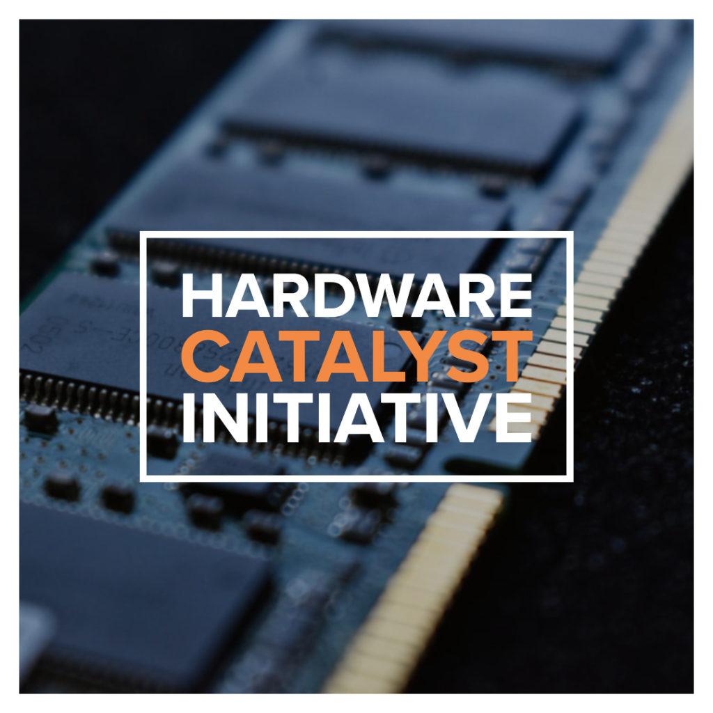 Hardware Catalyst Initiative
