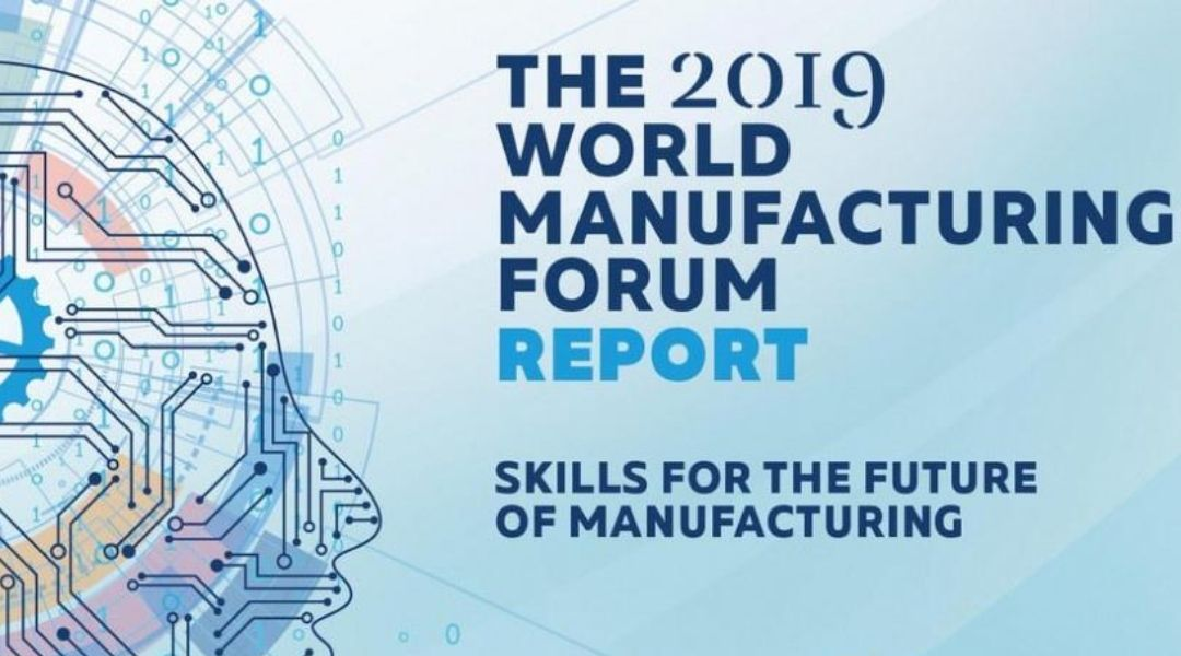 In the 2019 World Manufacturing Forum Report, this excerpt by Irene Sterian was from an open call for initiatives on skills for the future of manufacturing.