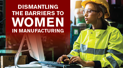Dismantling the Barriers to Women in Manufacturing