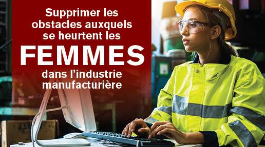 Supprimer les obstacles auxquels se heurtent les femmes dans l'industrie  manufacturière