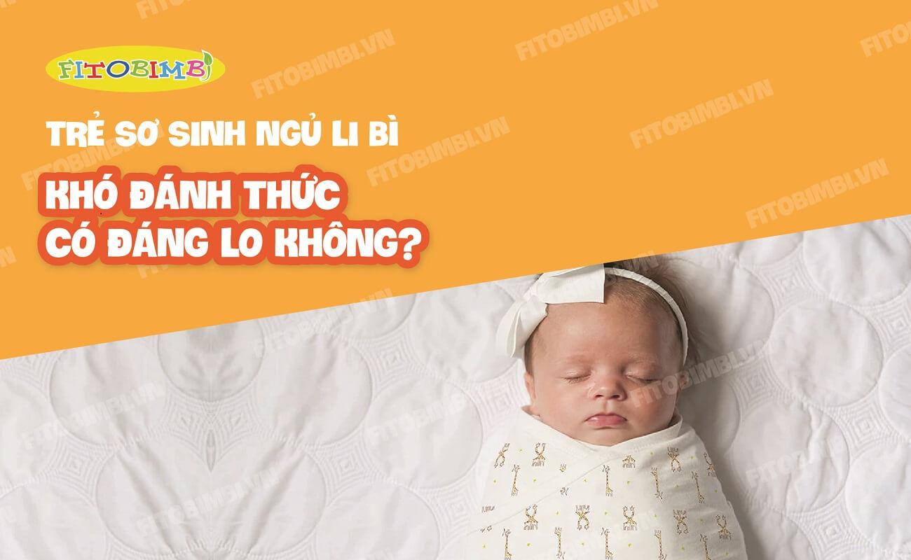 trẻ sơ sinh ngủ li bì