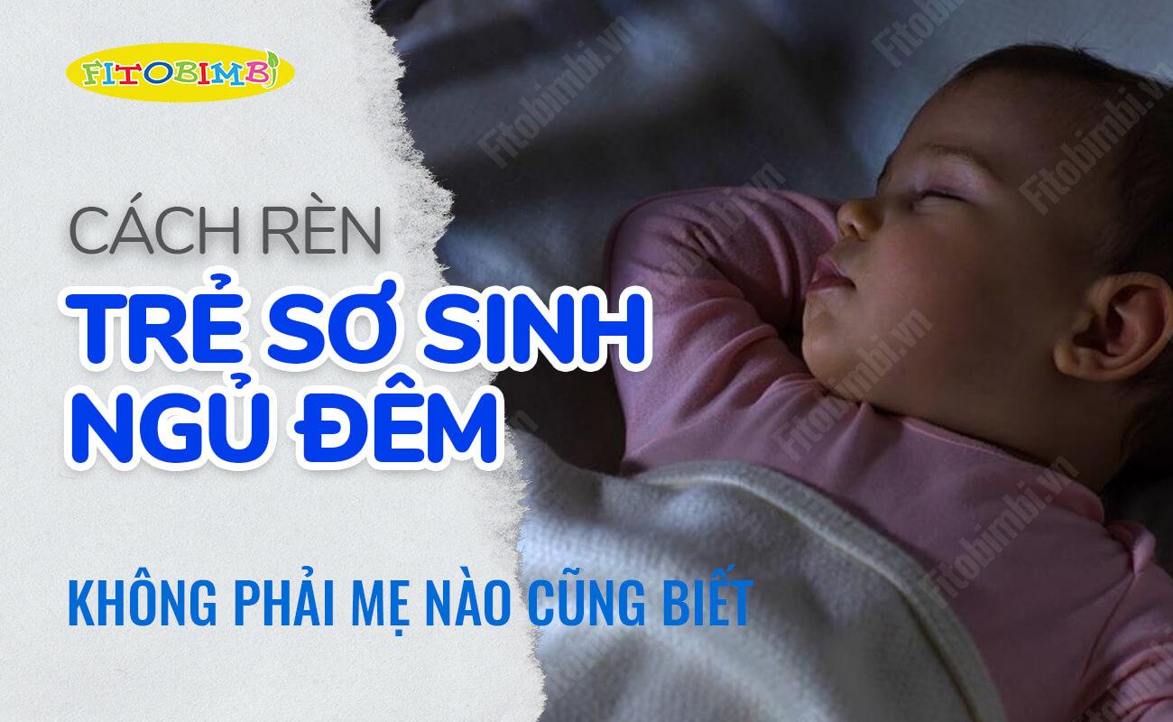cách rèn trẻ sơ sinh ngủ đêm