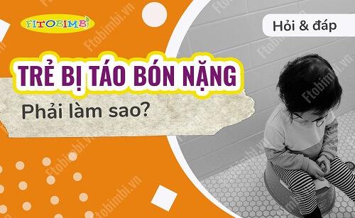 【Hỏi-đáp】Trẻ Bị Táo Bón Nặng Phải Làm Sao?