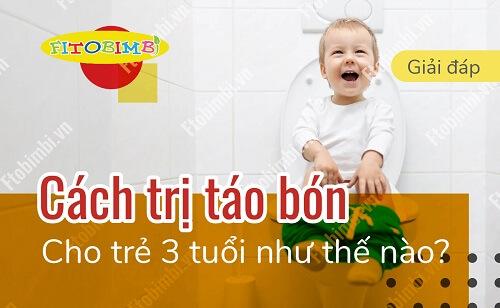 Cách Trị Táo Bón Cho Trẻ 3 Tuổi Như Thế Nào?