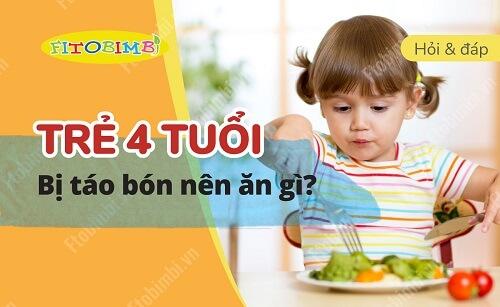 【Hỏi - Đáp】Trẻ 4 Tuổi Bị Táo Bón Nên Ăn Gì?