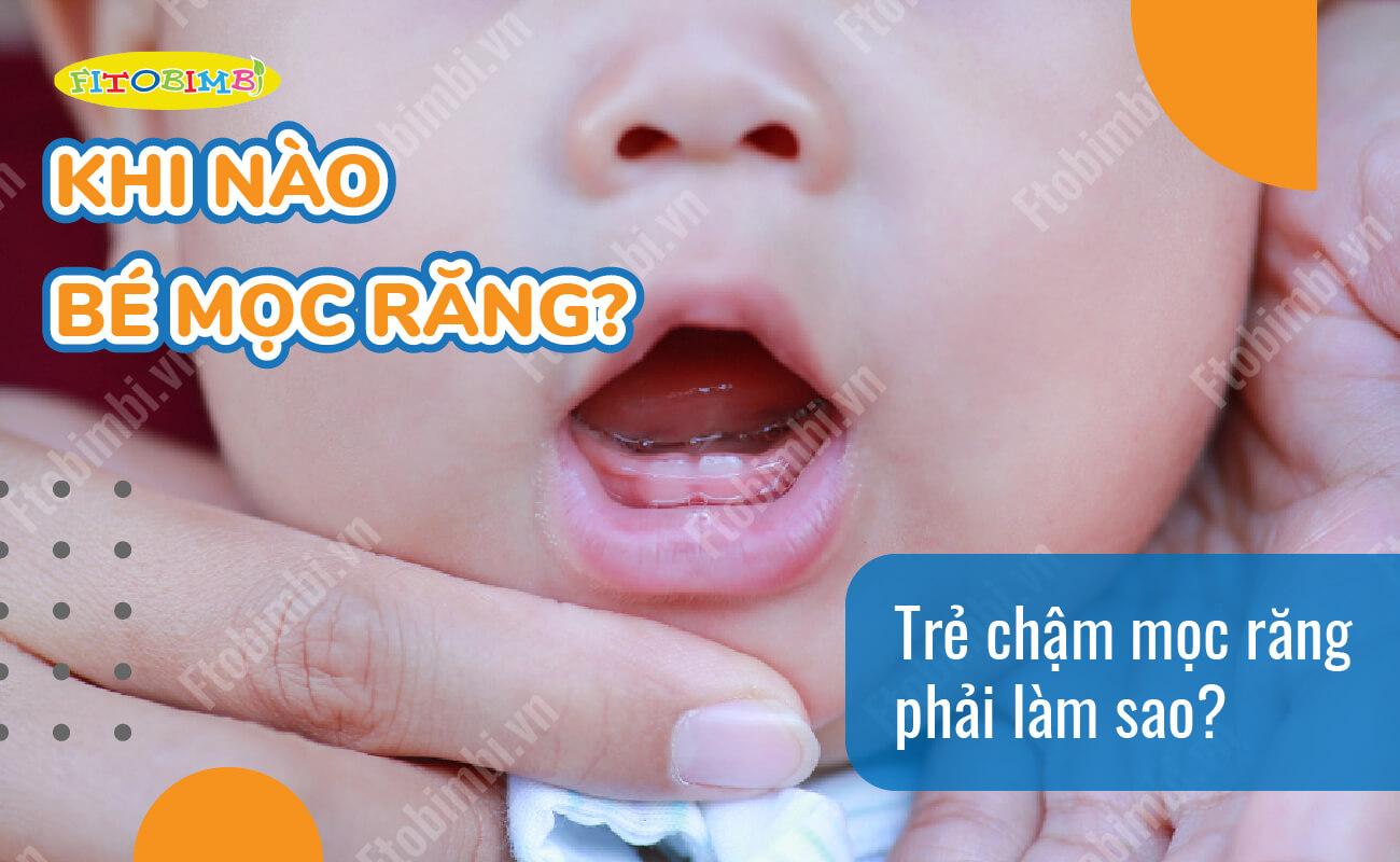 trẻ chậm mọc răng