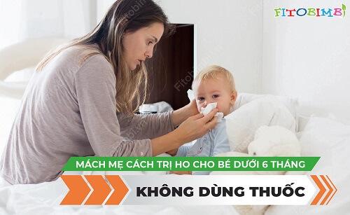 cách trị ho cho trẻ dưới 6 tháng tuổi