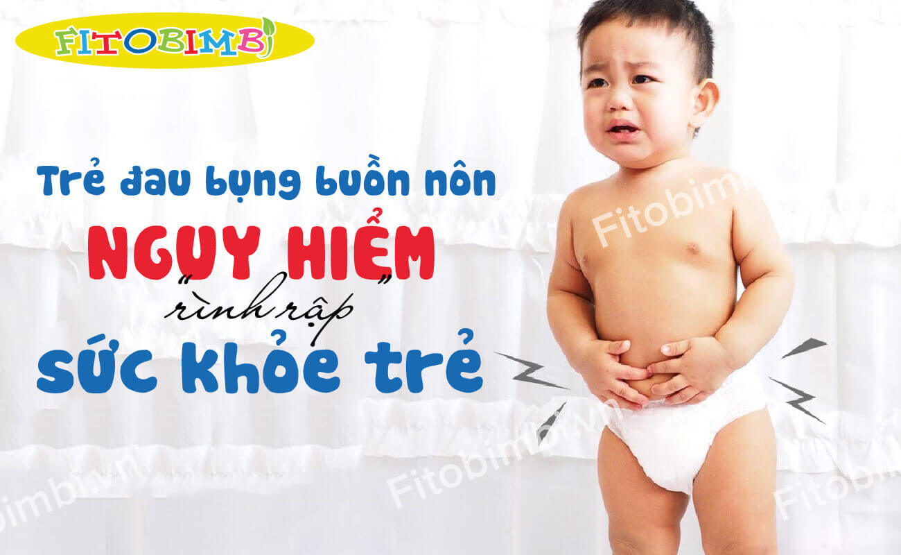 trẻ đau bụng buồn nôn