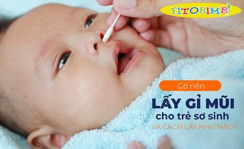 có nên lấy gỉ mũi cho trẻ sơ sinh