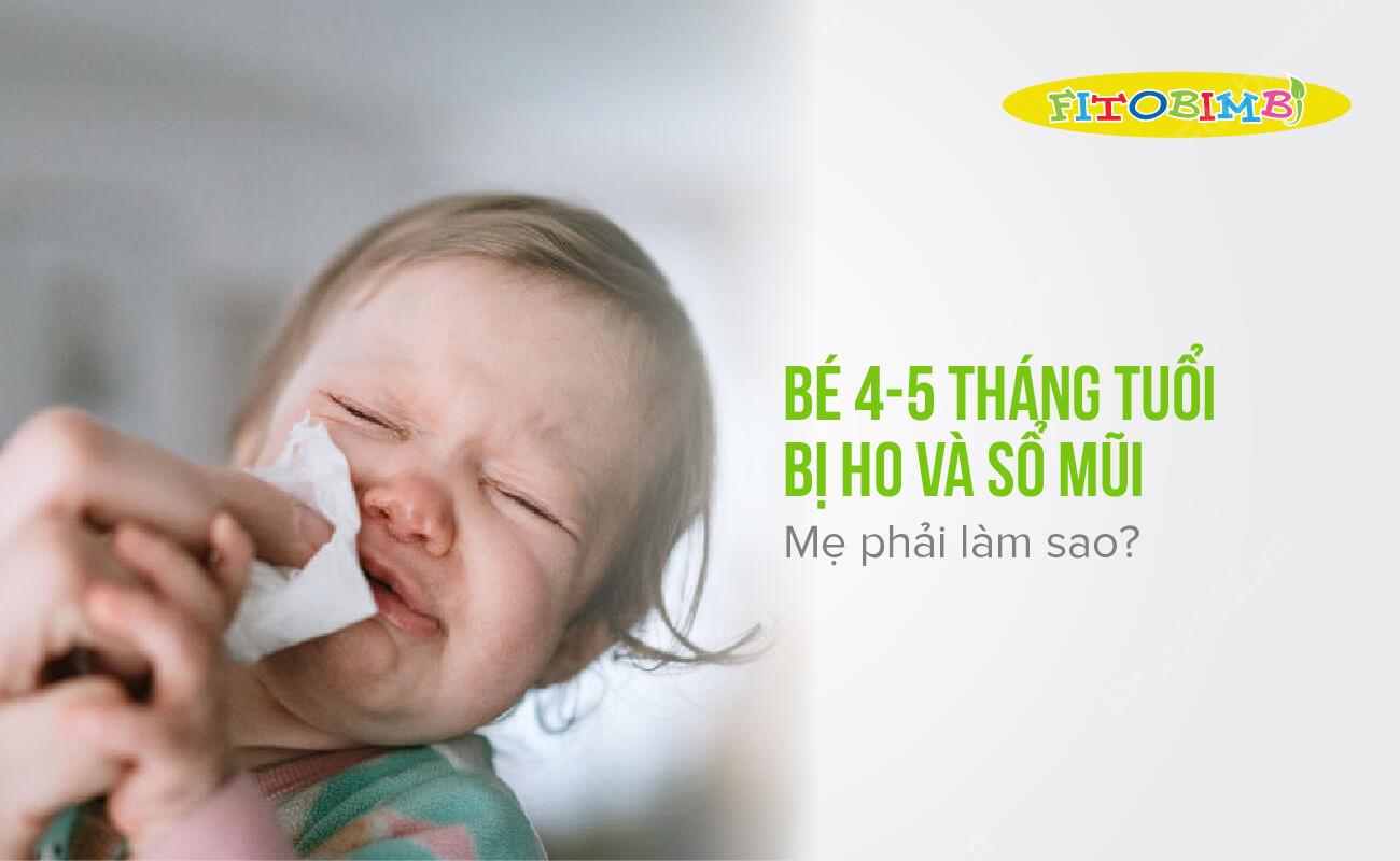 bé 4-5 tháng tuổi bị ho và sổ mũi