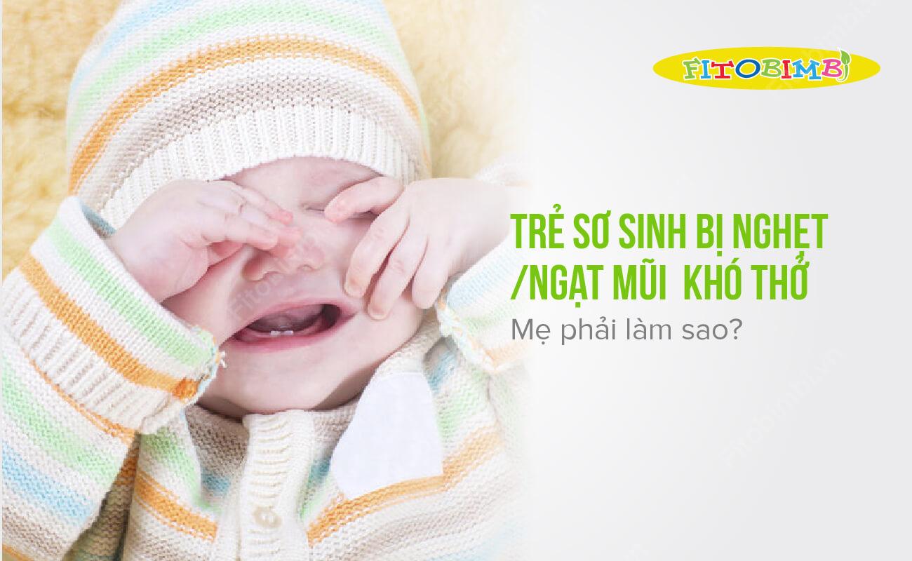 trẻ sơ sinh bị nghẹt mũi