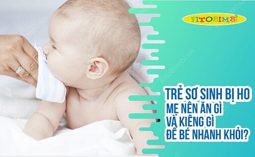 Trẻ Sơ Sinh Bị Ho Mẹ Nên Ăn Gì & Kiêng Ăn Gì Để Bé Nhanh Khỏi?