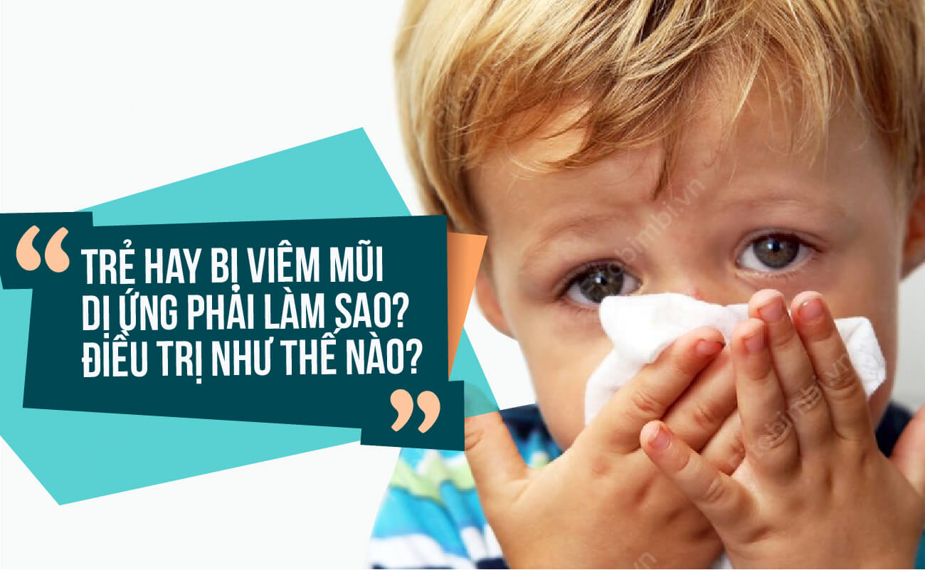 trẻ bị viêm mũi dị ứng phải làm sao
