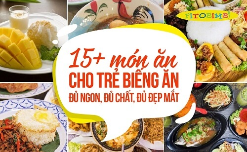 15+ Món Ăn Cho Trẻ Biếng Ăn: Đủ Ngon, Đủ Chất, Đủ Đẹp Mắt