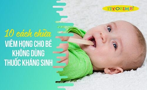 chữa viêm họng cho bé không dùng kháng sinh