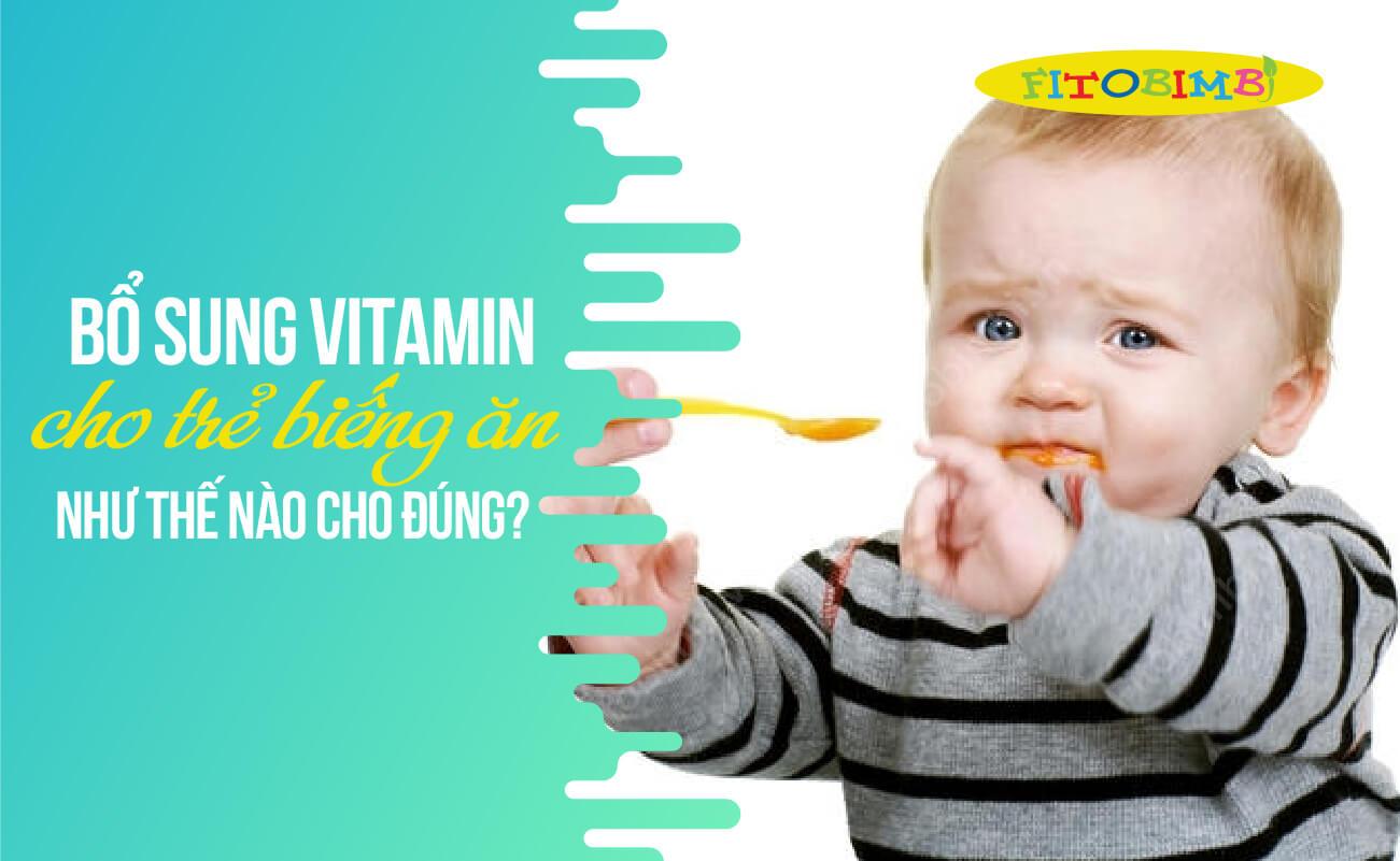 vitamin cho trẻ biếng ăn