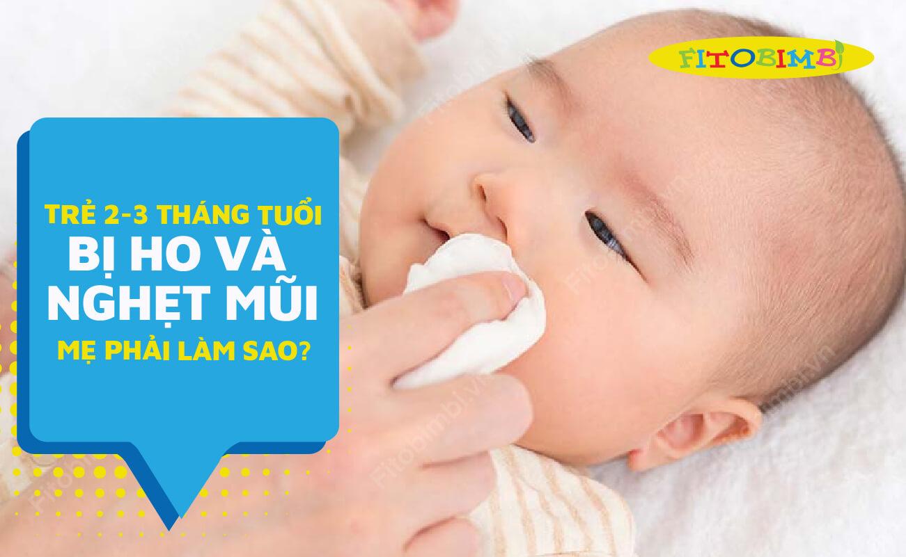 trẻ 2-3 tháng tuổi bị ho và nghẹt mũi