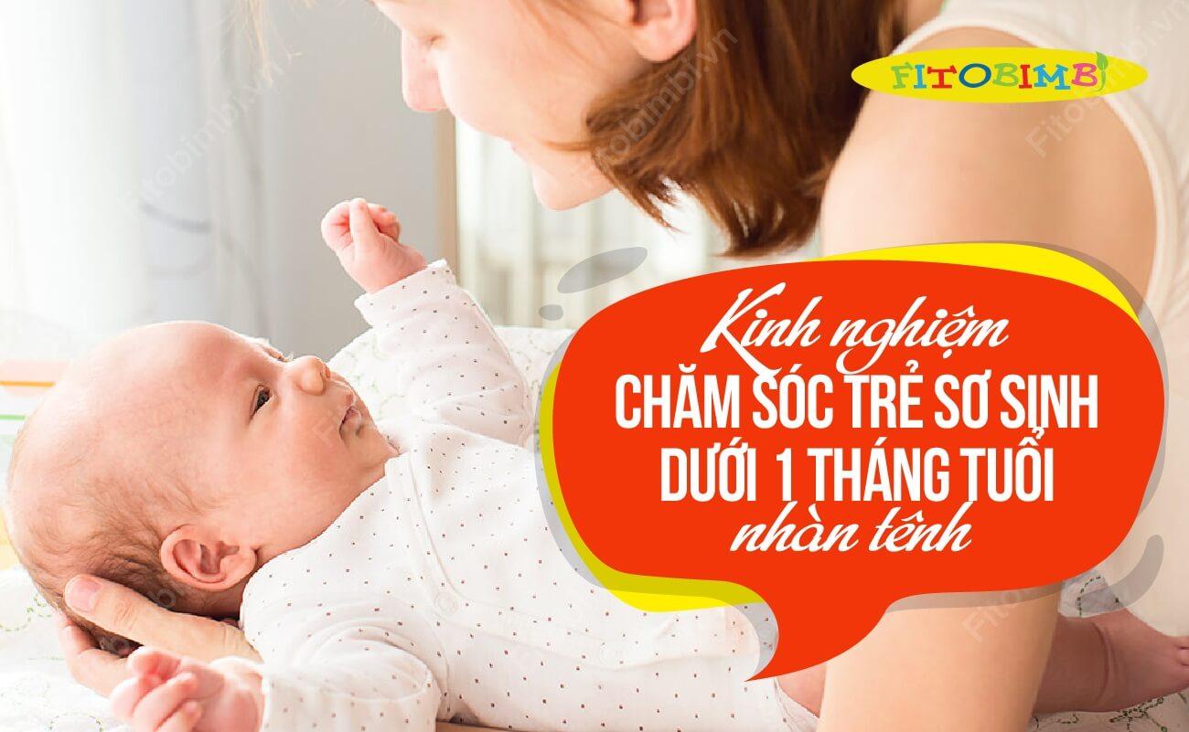 cách chăm sóc trẻ sơ sinh dưới 1 tháng tuổi