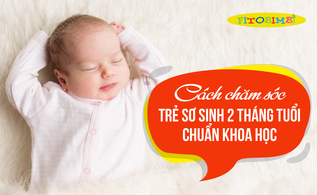 cách chăm sóc trẻ sơ sinh 2 tháng tuổi