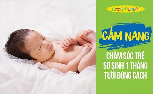 cách chăm sóc trẻ sơ sinh 1 tháng tuổi