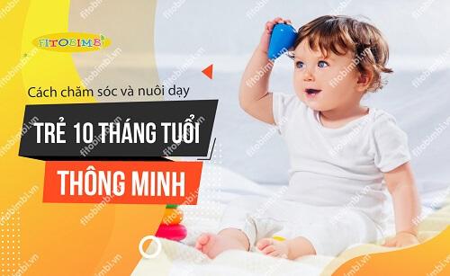 Chăm sóc trẻ 10 tháng tuổi