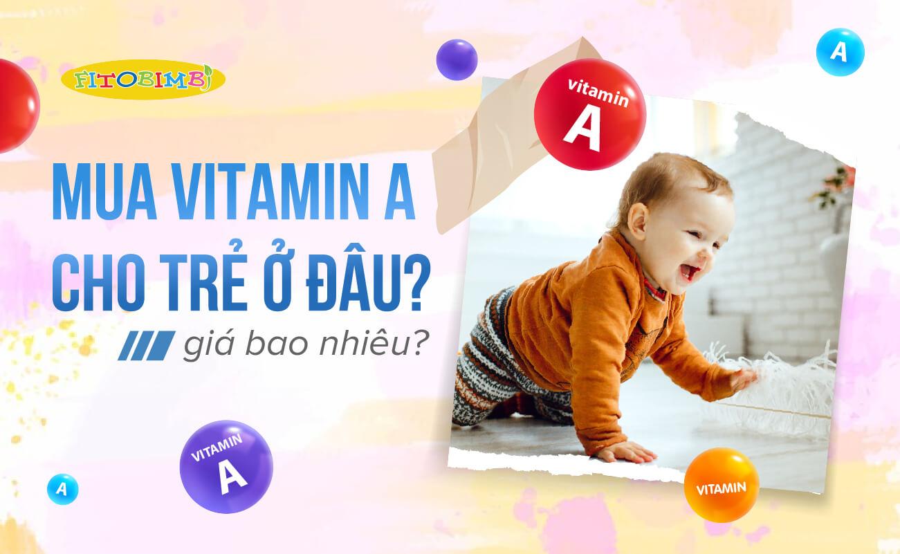 mua vitamin a cho trẻ ở đâu