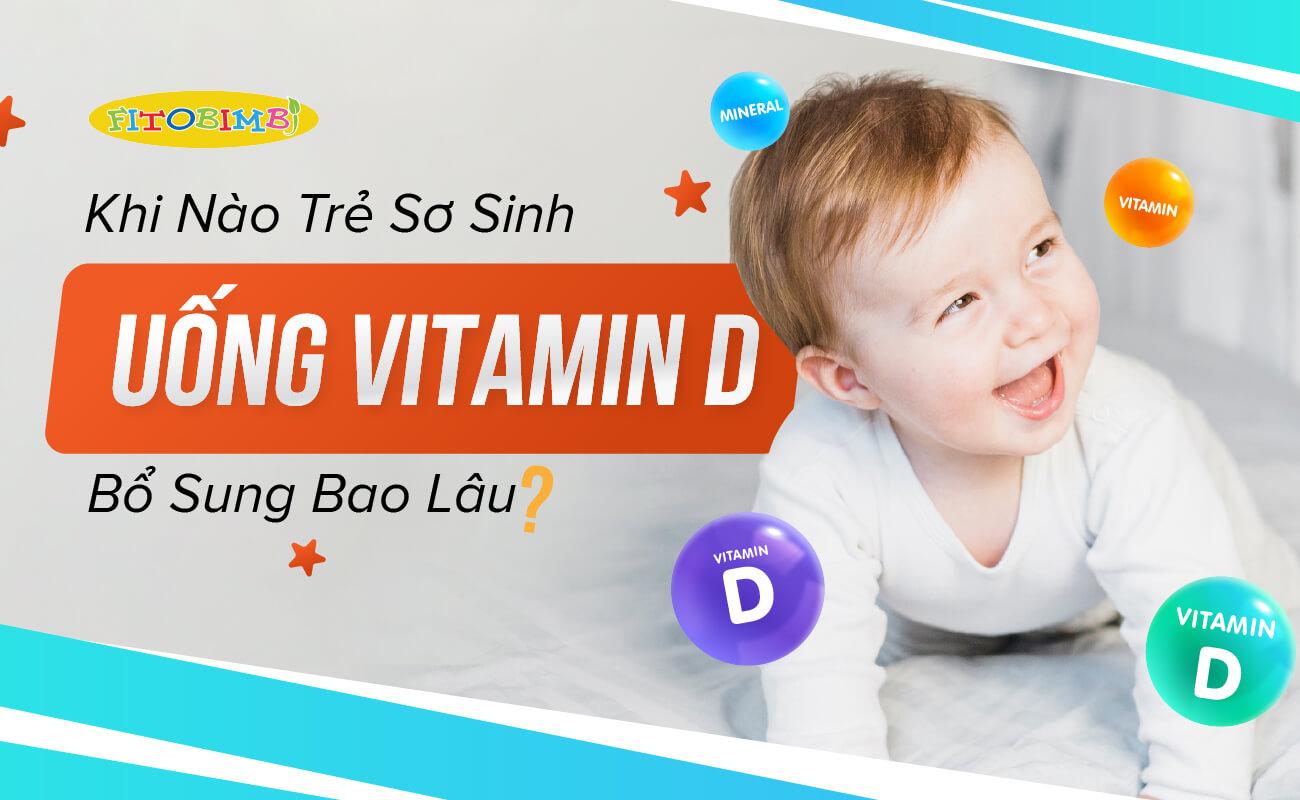 Trẻ sơ sinh uống vitamin d trong bao lâu
