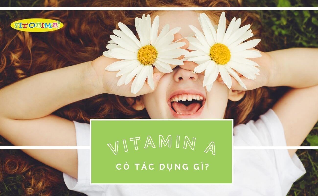 tác dụng của vitamin a đối với trẻ em
