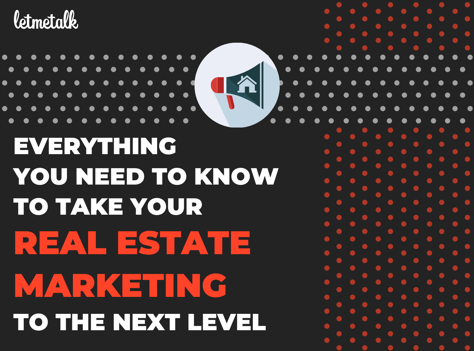 Everything You Need to Know to Take Your Real Estate Marketing to the Next Level | Letmetalk