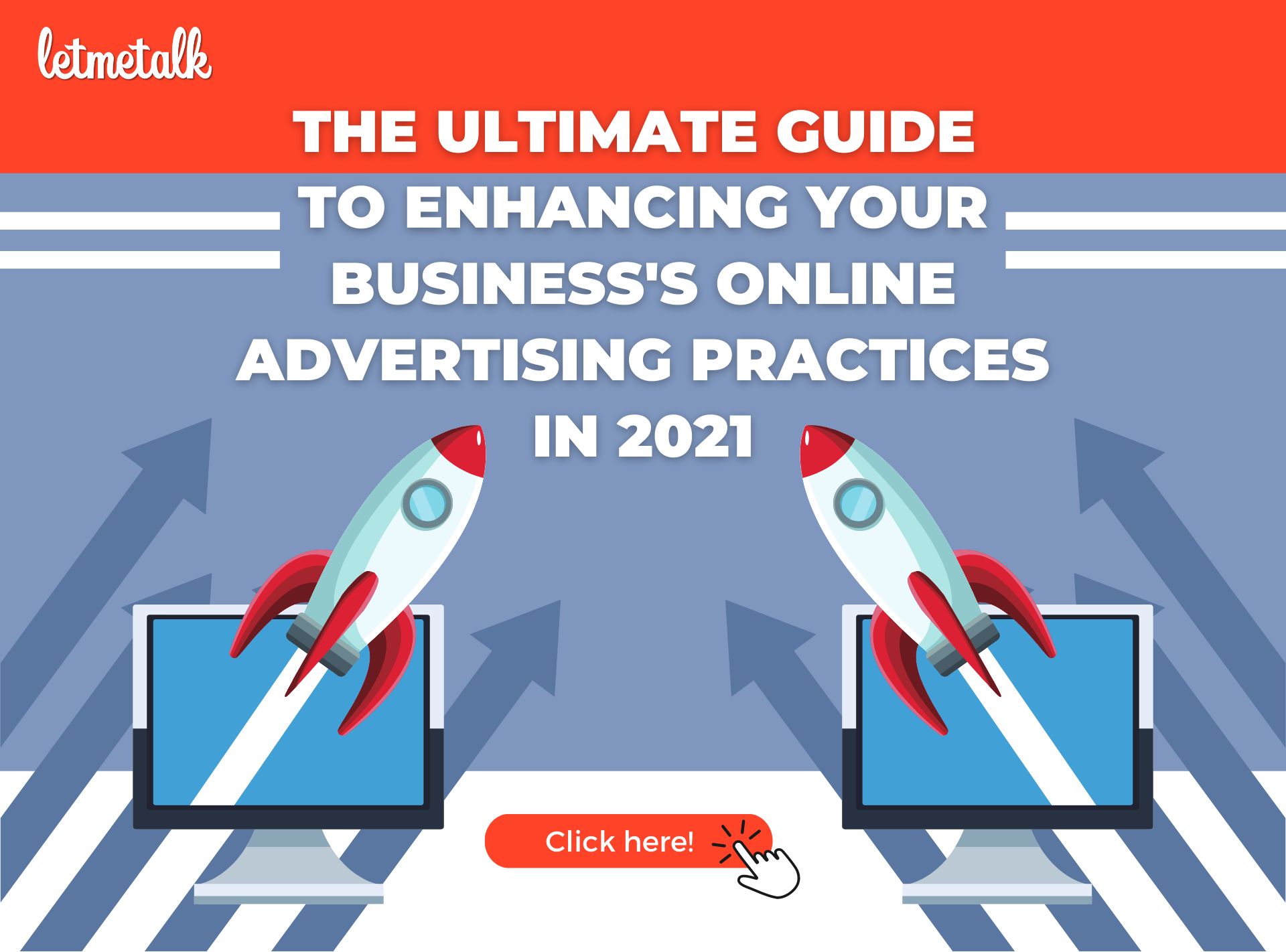 The Ultimate Guide to Enhancing Your Business's Online Advertising Practices in 2021 | Letmetalk