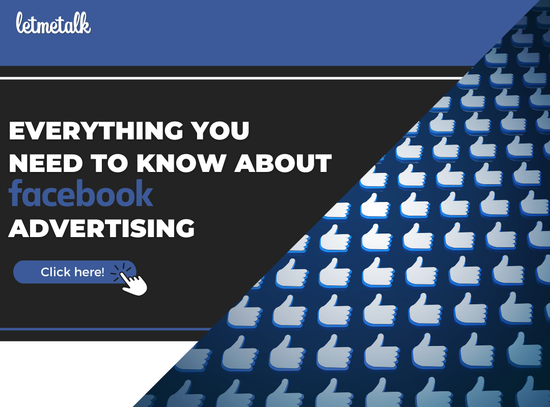 Everything You Need to Know About FB Advertising | Letmetalk