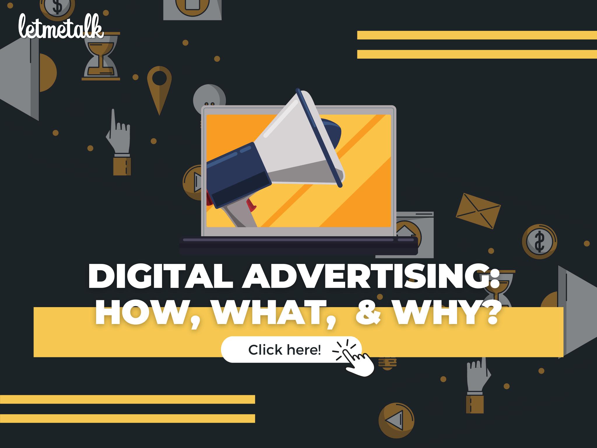 Digital Advertising: What, How, & Why? | Letmetalk